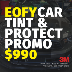 EOFY Car TInt & ProtecT Promo